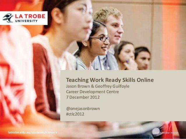 Teaching Work Ready                                  Title of presentation Skills Online                                  ...