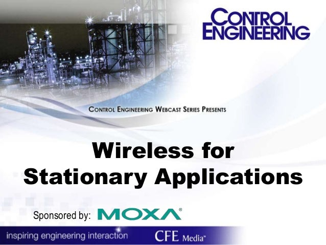Wireless for Stationary Applications Sponsored by: