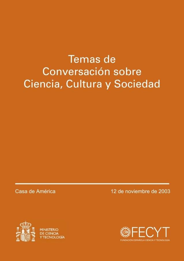 1 ÍNDICE DIFUSIÓN SOCIAL DEL CONOCIMIENTO CIENTÍFICO Reflexiones sobre la experiencia latinoamericana Mario Albornoz 3 CIE...