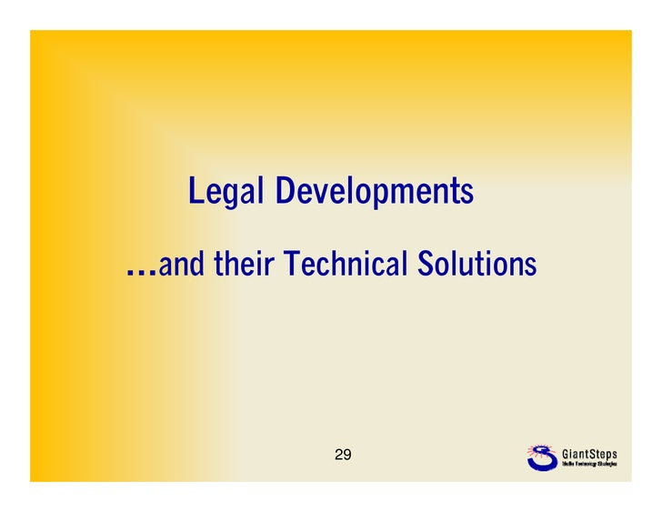 Legal Developments…and their Technical Solutions               29