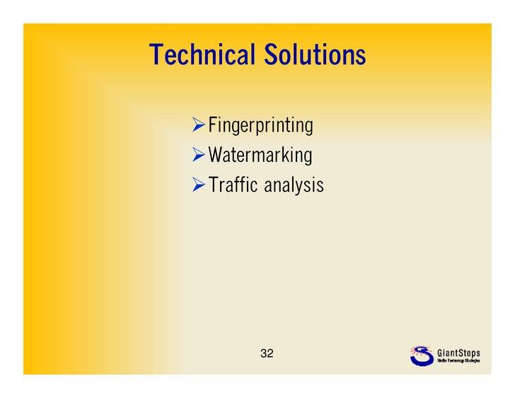 Technical Solutions   Fingerprinting   Watermarking   Traffic analysis           32