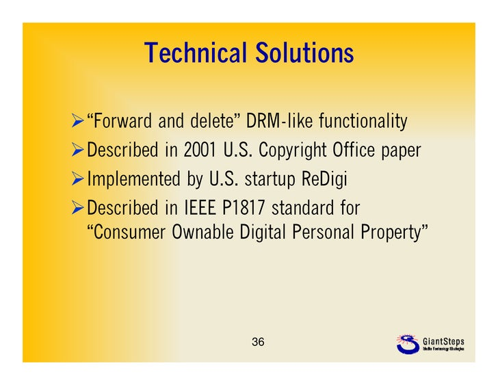 """Technical Solutions Forward""""Forward and delete"""" DRM like functionality               delete DRM-likeDescribed in 2001 U..."""