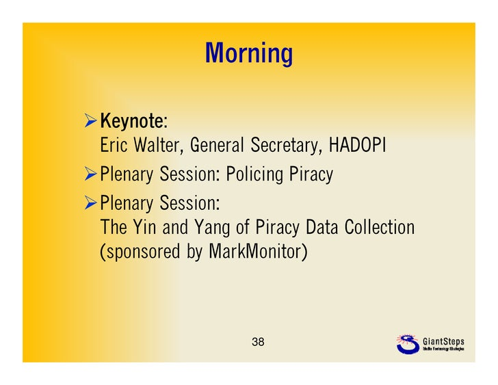 MorningKeynote: Eric Walter, General Secretary, HADOPIPlenary Session: Policing PiPl      S i P li i PiracyPlenary Ses...