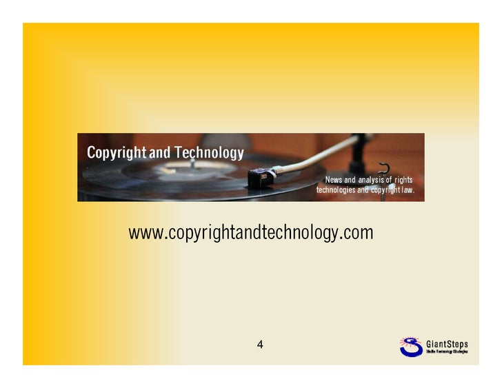 www.copyrightandtechnology.com               4