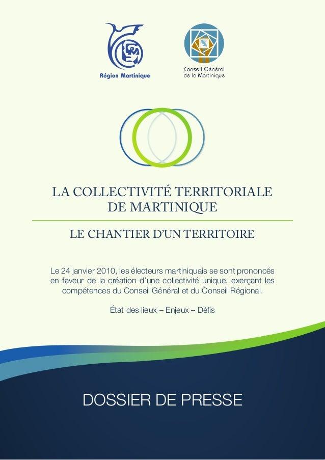 LA COLLECTIVITÉ TERRITORIALEDE MARTINIQUELE CHANTIER D'UN TERRITOIRELe 24 janvier 2010, les électeurs martiniquais se sont...