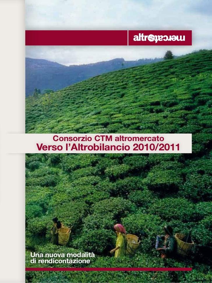 Consorzio CTM altromercato Verso l'Altrobilancio 2010/2011Una nuova modalitàdi rendicontazione