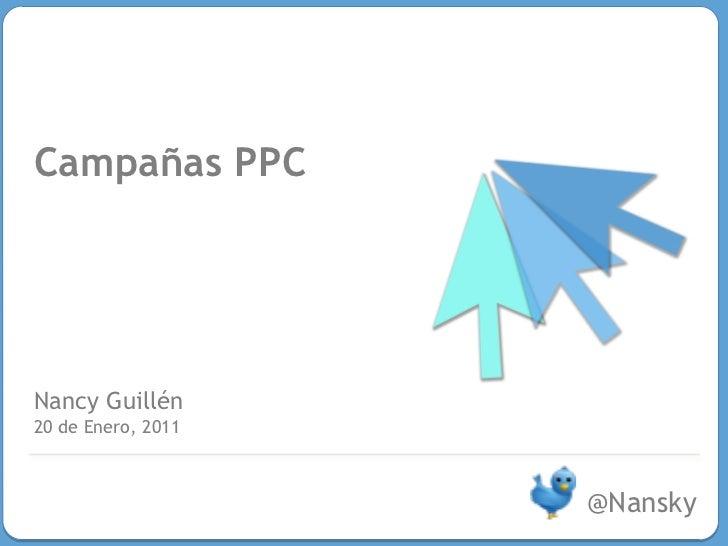 Campañas PPCNancy Guillén20 de Enero, 2011                    @Nansky