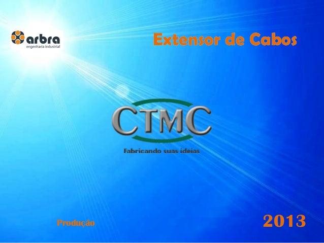 Extensor de Cabos 2013Produção Extensor de Cabos