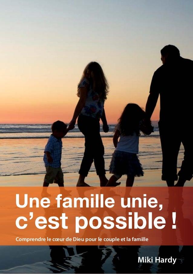 Comprendre le cœur de Dieu pour le couple et la famille Miki Hardy Une famille unie, c'est possible !