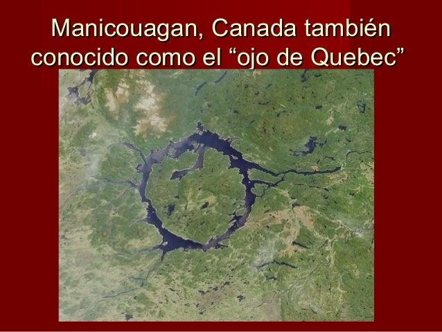 """Manicouagan, Canada tambiénManicouagan, Canada también conocido como el """"ojo de Quebec""""conocido como el """"ojo de Quebec"""""""
