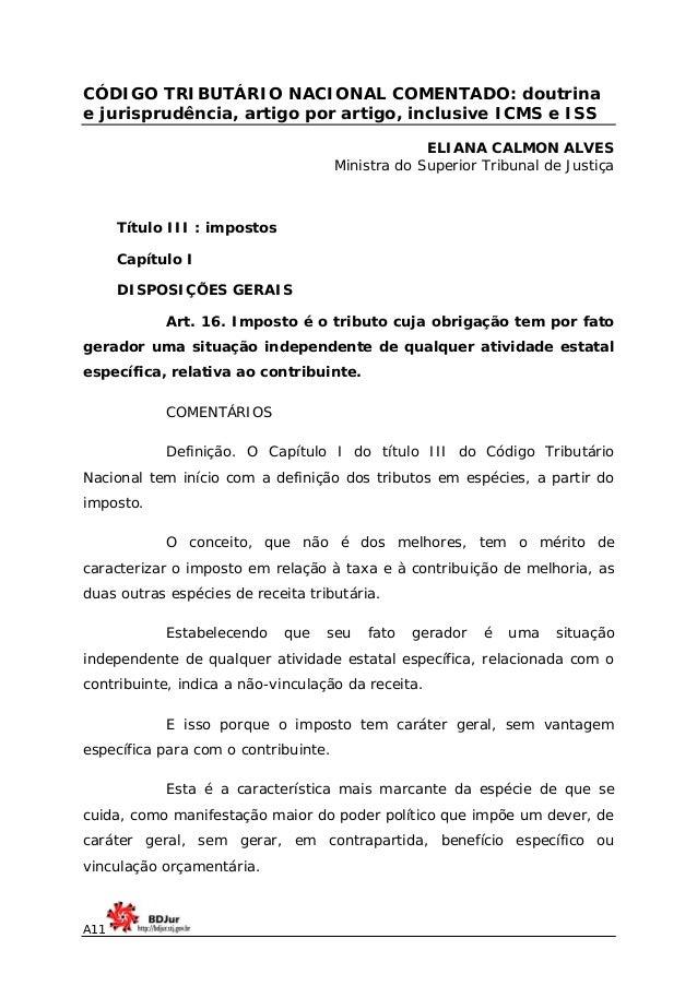 CÓDIGO TRIBUTÁRIO NACIONAL COMENTADO: doutrina e jurisprudência, artigo por artigo, inclusive ICMS e ISS ELIANA CALMON ALV...