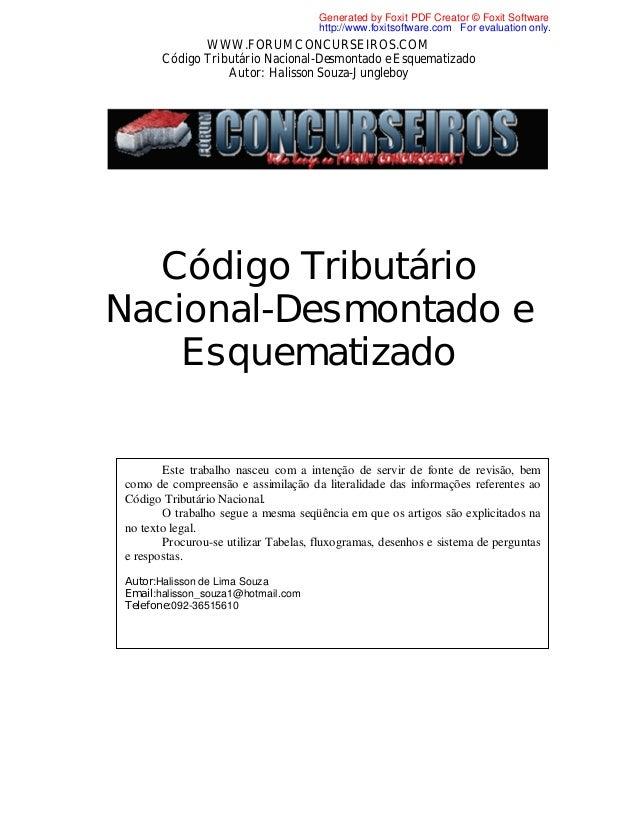 WWW.FORUMCONCURSEIROS.COMCódigo Tributário Nacional-Desmontado e EsquematizadoAutor: Halisson Souza-JungleboyCódigo Tribut...