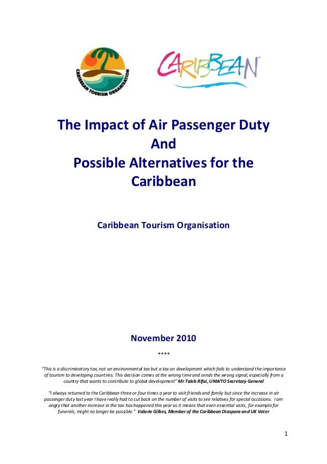 1         The Impact of Air Passenger Duty  And   Possible Alternatives for the  Caribbean        Caribbean Tourism Organi...