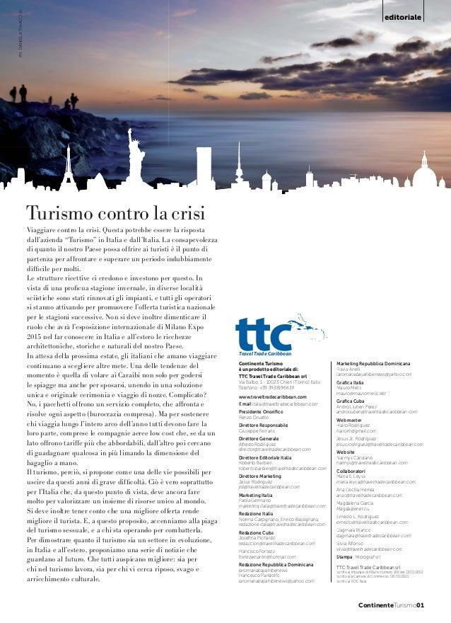 PH. DANIELA TINACCI ©  Turismo contro la crisi Viaggiare contro la crisi. Questa potrebbe essere la risposta dall'azienda ...