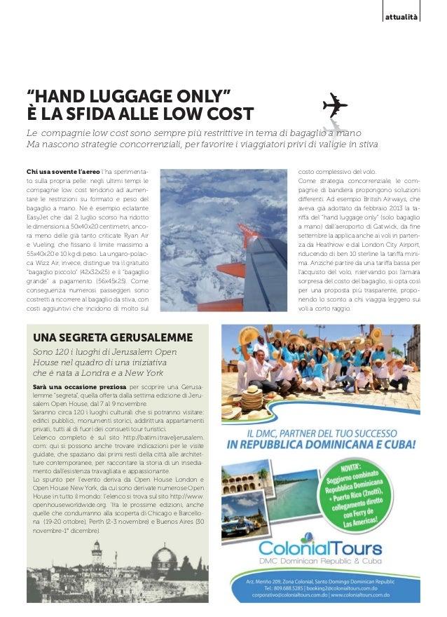 """attualità  """"HAND LUGGAGE ONLY"""" È LA SFIDA ALLE LOW COST Le compagnie low cost sono sempre più restrittive in tema di bagag..."""