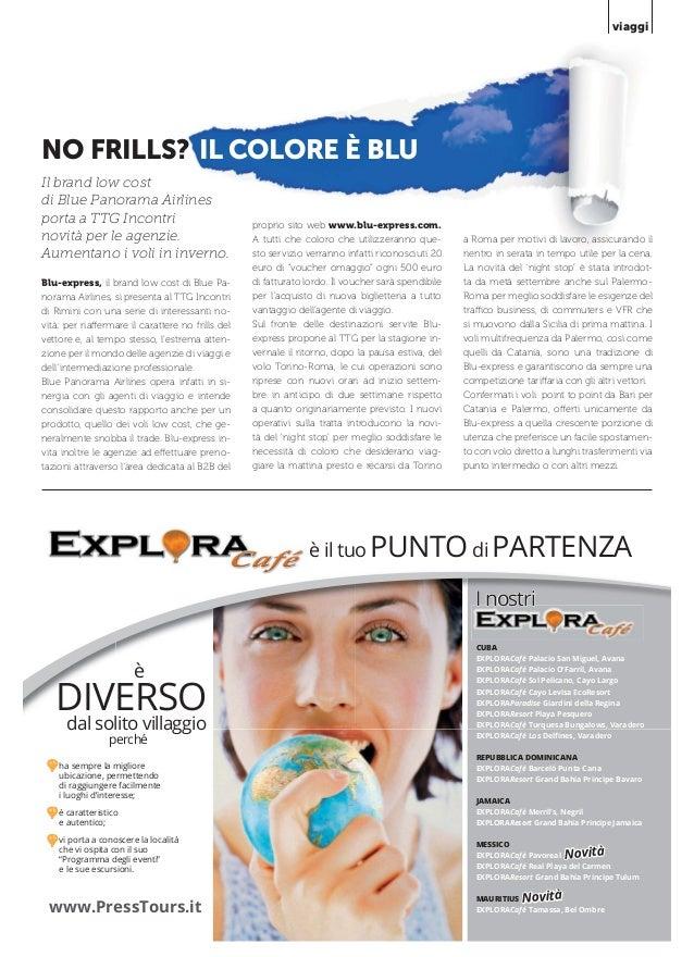 viaggi  NO FRILLS? IL COLORE È BLU Il brand low cost di Blue Panorama Airlines porta a TTG Incontri novità per le agenzie....