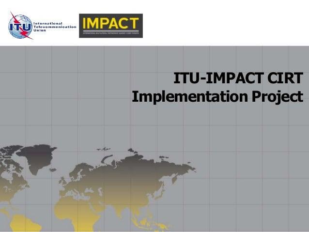 ITU-IMPACT CIRT Implementation Project