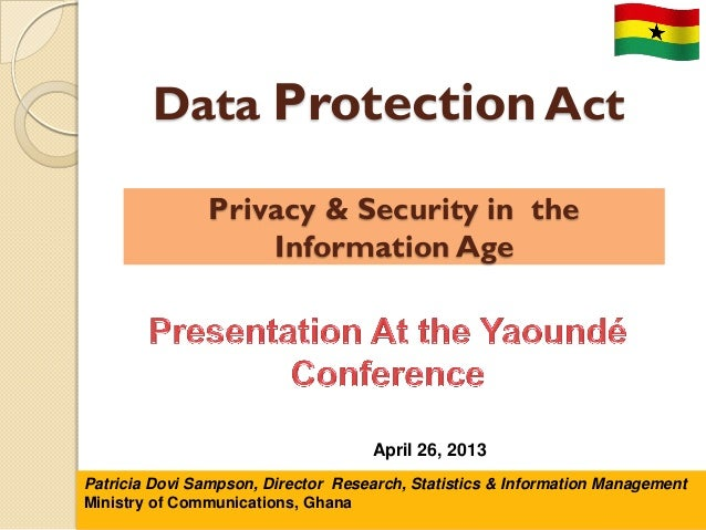 Privacy & Security in the Information Age Data Protection Act N a t i o n a l I n f o r m a t i o n T e c h n o l o g y A ...