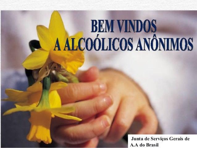 Regina Batista Dantas Psicóloga Clínica e Organizacional Junta de Serviços Gerais de A.A do Brasil