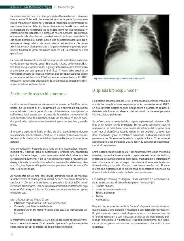 Manual CTO de Medicina y Cirugía  01 · Neonatología  necesitan ventilación mecánica, siendo fundamental evitar el barotrau...