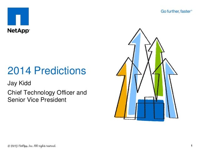 2014 Predictions Jay Kidd Chief Technology Officer and Senior Vice President  1