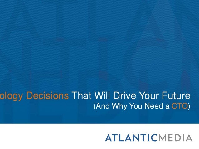 ology Decisions That Will Drive Your Future(And Why You Need a CTO)