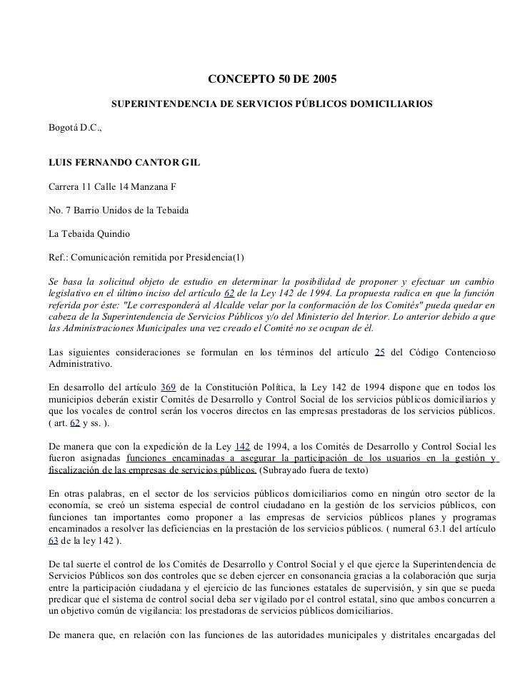 CONCEPTO 50 DE 2005               SUPERINTENDENCIA DE SERVICIOS PÚBLICOS DOMICILIARIOSBogotá D.C.,LUIS FERNANDO CANTOR GIL...