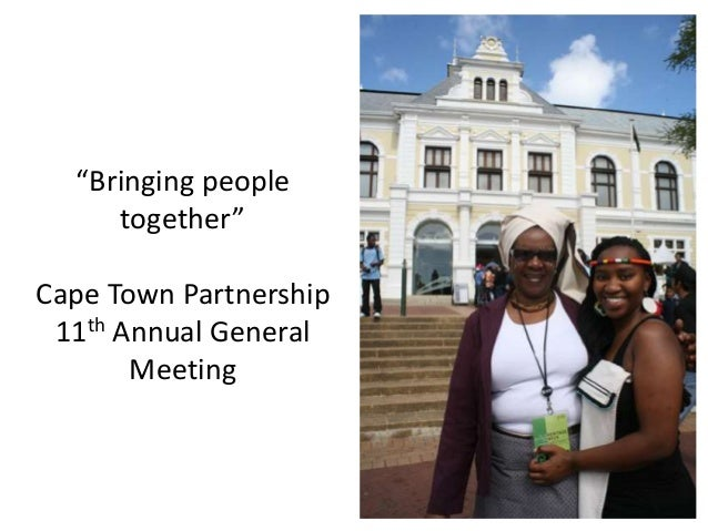 """""""Bringing people together"""" Cape Town Partnership 11th Annual General Meeting"""