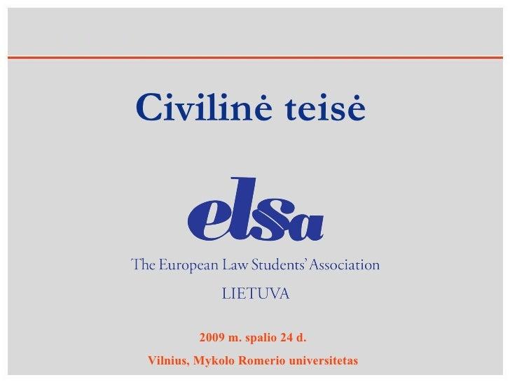 2009 m. spalio 24 d. Vilnius, Mykolo Romerio universitetas Civilinė teisė