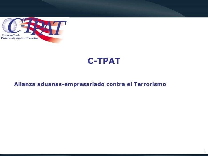 C-TPATAlianza aduanas-empresariado contra el Terrorismo                                                    1