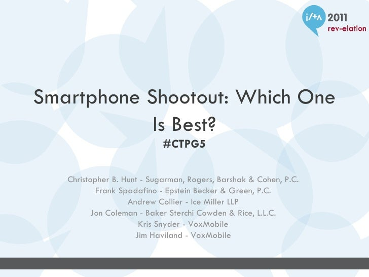 Smartphone Shootout: Which One            Is Best?                            #CTPG5   Christopher B. Hunt - Sugarman, Rog...