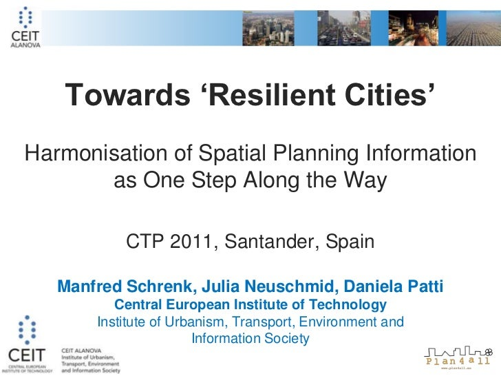 Towards 'Resilient Cities'  Harmonisation of Spatial Planning Information as One Step Along the WayCTP 2011, Santander, Sp...