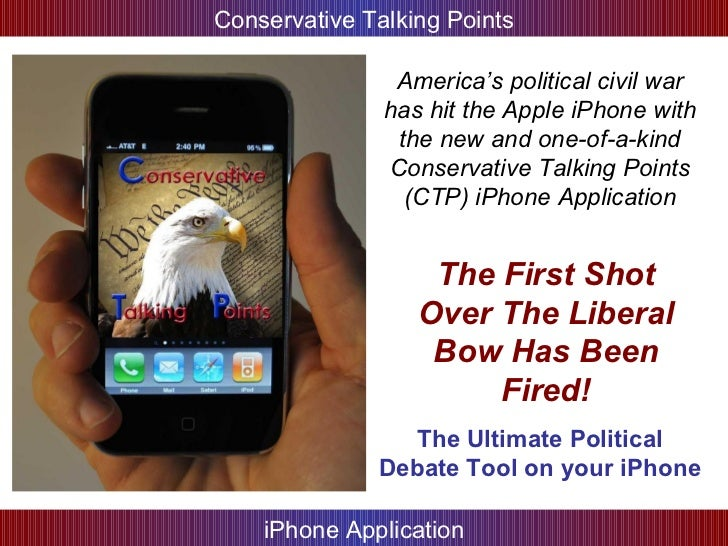 America's political civil war has hit the Apple iPhone with the new and one-of-a-kind Conservative Talking Points (CTP) iP...