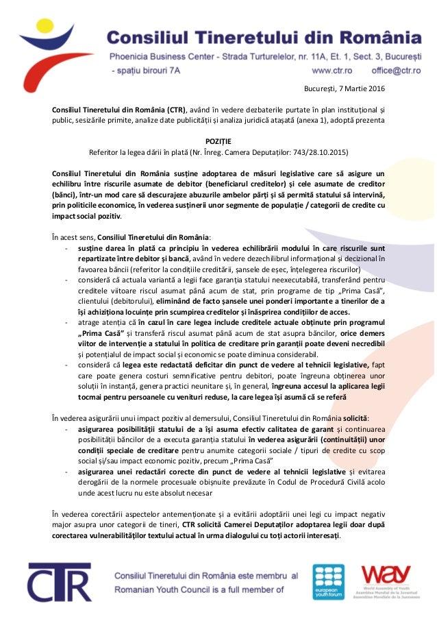 București, 7 Martie 2016 Consiliul Tineretului din România (CTR), având în vedere dezbaterile purtate în plan instituționa...