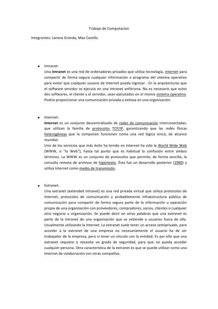Trabajo de Computacion<br />Integrantes: Lorena Granda, Max Castillo<br />Intranet:<br />Una Intranet es una red de ordena...