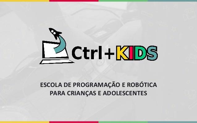 ESCOLA DE PROGRAMAÇÃO E ROBÓTICA PARA CRIANÇAS E ADOLESCENTES