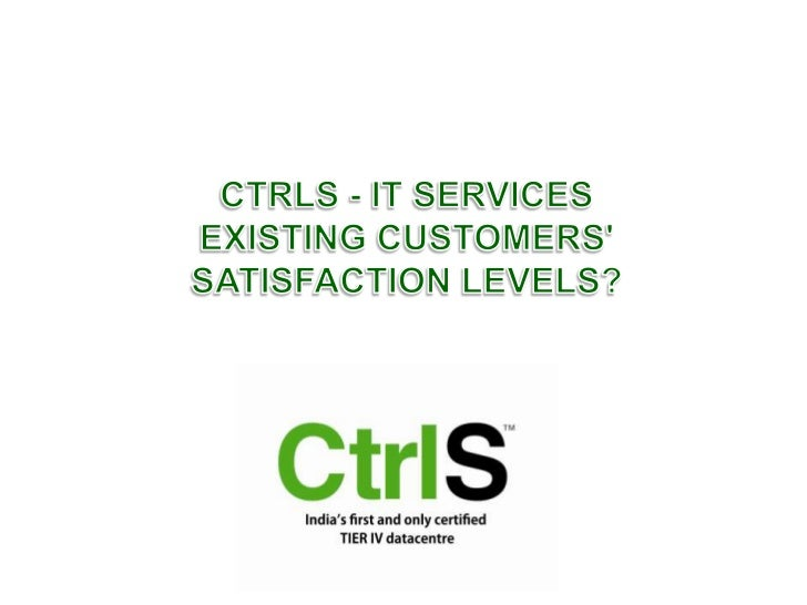CtrlS- IT Services EXISTING Customers' Satisfaction LEVELS?<br />