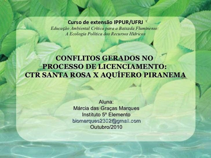 Curso de extensão IPPUR/UFRJ     Educação Ambiental Crítica para a Baixada Fluminense:           A Ecologia Política dos R...