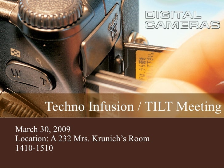 Techno Infusion / TILT Meeting March 30, 2009 Location: A 232 Mrs. Krunich's Room 1410-1510