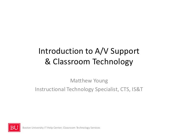 Introduction to A/V Support              & Classroom Technology                         Matthew Young          Instruction...