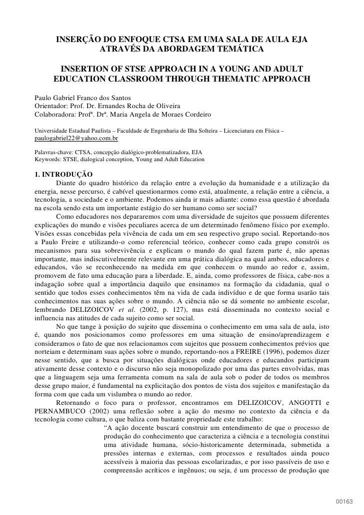 INSERÇÃO DO ENFOQUE CTSA EM UMA SALA DE AULA EJA                 ATRAVÉS DA ABORDAGEM TEMÁTICA          INSERTION OF STSE ...