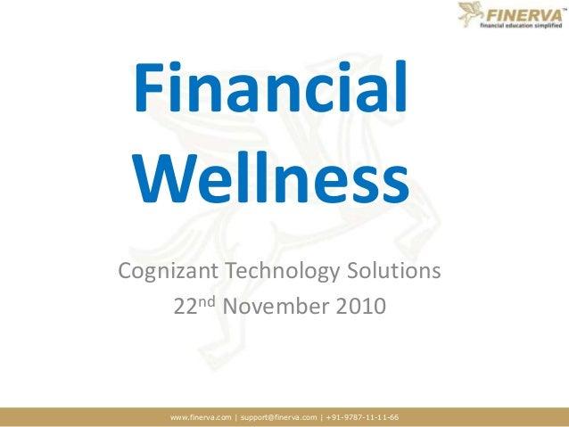 www.finerva.com | support@finerva.com | +91-9787-11-11-66 Financial Wellness Cognizant Technology Solutions 22nd November ...