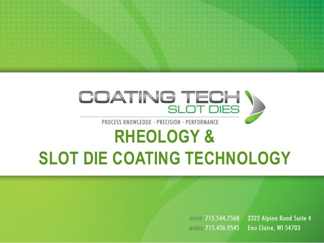 RHEOLOGY & SLOT DIE COATING TECHNOLOGY