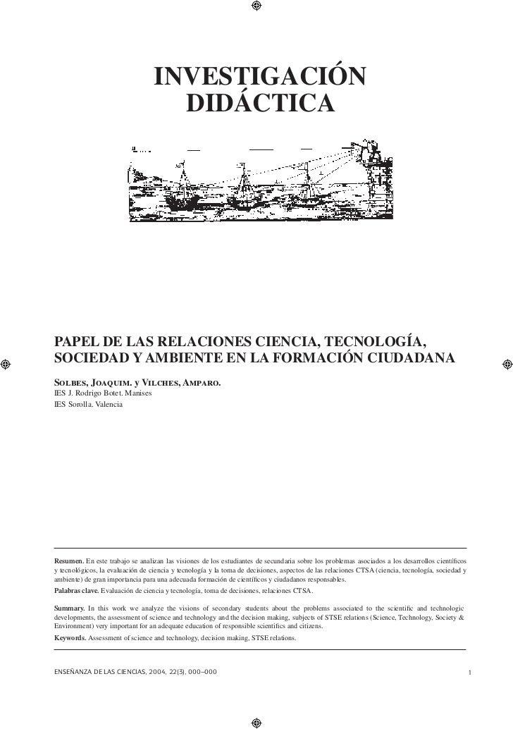 INVESTIGACIÓN                                    DIDÁCTICAPAPEL DE LAS RELACIONES CIENCIA, TECNOLOGÍA,SOCIEDAD Y AMBIENTE ...