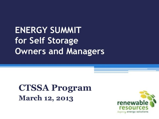ENERGY SUMMITfor Self StorageOwners and ManagersCTSSA ProgramMarch 12, 2013