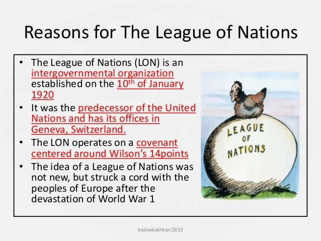 a history and role of the league of nations President wilson urges support for idea of league of nations january 03, 2011 president woodrow wilson sought national support for his idea of a league of nations yet history would prove him correct.