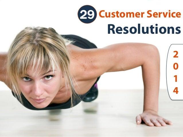 29 Customer Service  Resolutions 2 0 1    4