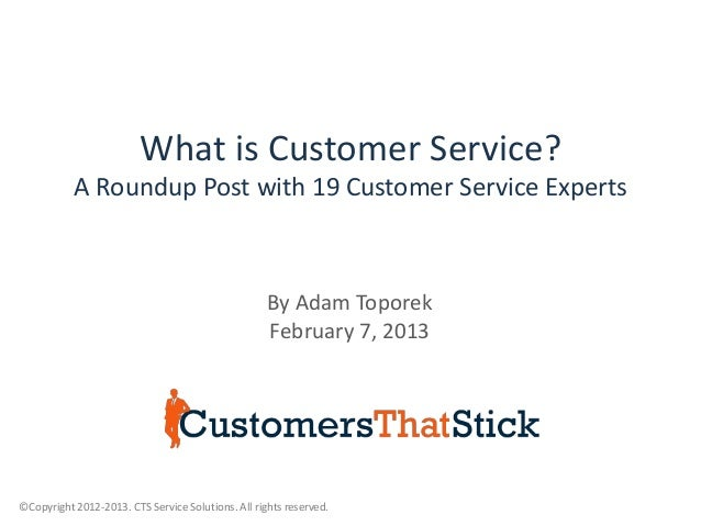 What is Customer Service?           A Roundup Post with 19 Customer Service Experts                                       ...