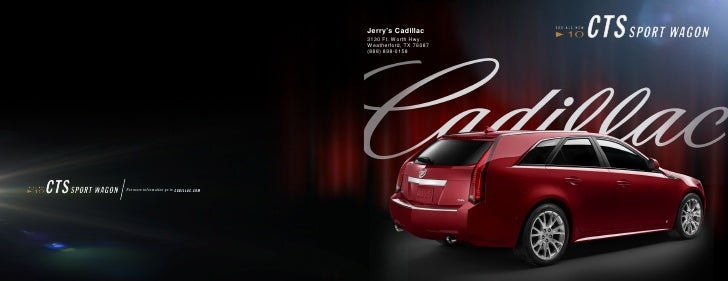 Jerry's Cadillac 3130 Ft. Worth Hwy. Weatherford, TX 76087 (888) 898-0158