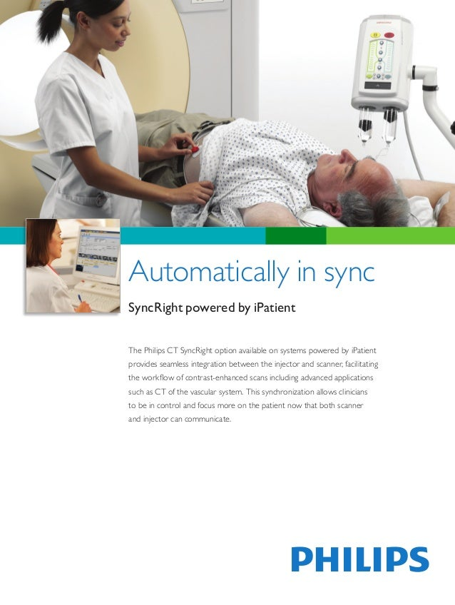 Automatically in syncSyncRight powered by iPatientThe Philips CT SyncRight option available on systems powered by iPatient...